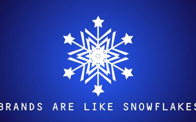 Brands are like snowflakes…